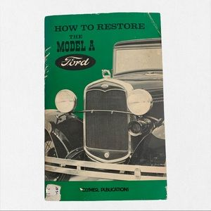 How To Restore The Model A Ford by Clymer Book